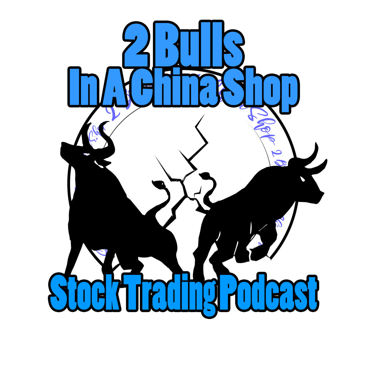 "Podcast logo, two bull silhouettes breaking through a china plate. Bright blue text reads ""2 Bulls in a China Shop Stock Trading Podcast."""
