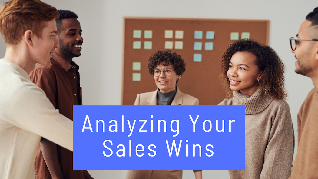 Analyzing Your Sales Wins