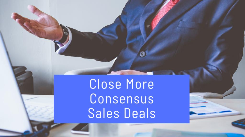 Consensus Sales Deals
