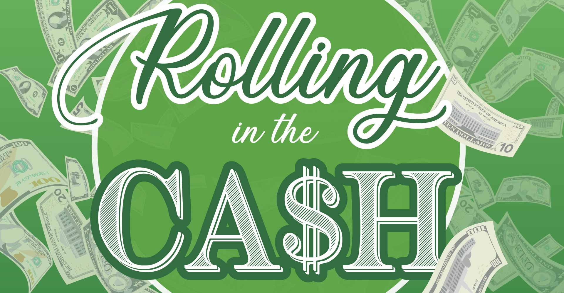 Rolling in the Cash Saturdays