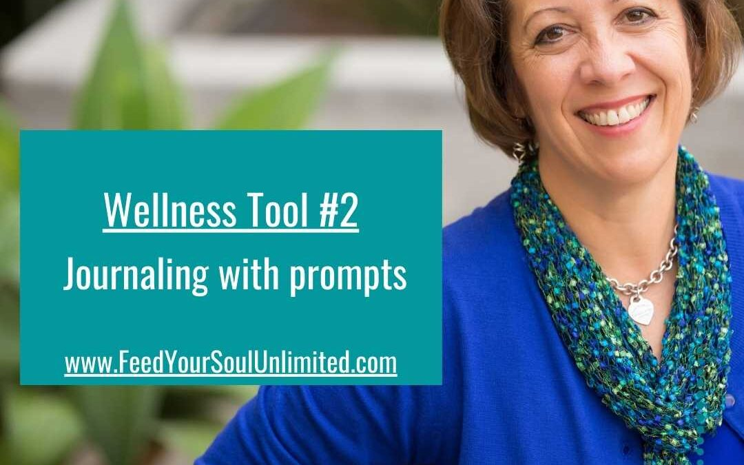 Wellness Tool #2 Journaling with prompts