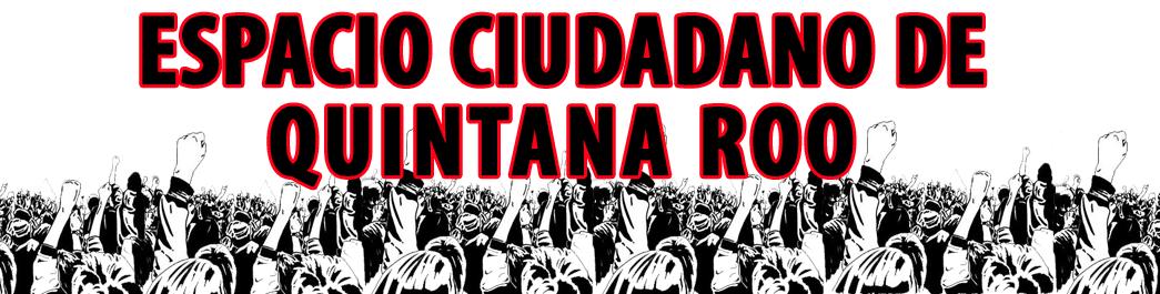 Espacio Ciudadano de Quintana Roo