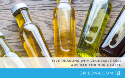 Five Reasons Why Vegetable Oils are Bad for Our Health