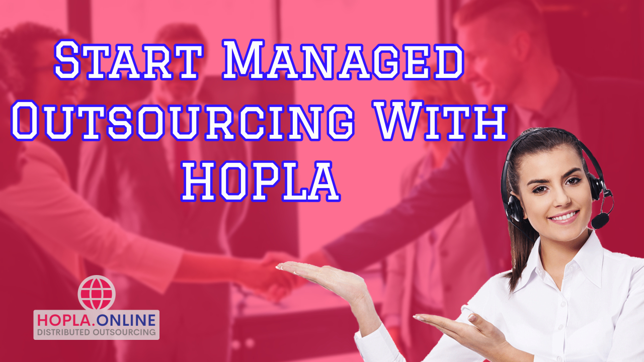 Start Managed Outsourcing With HOPLA