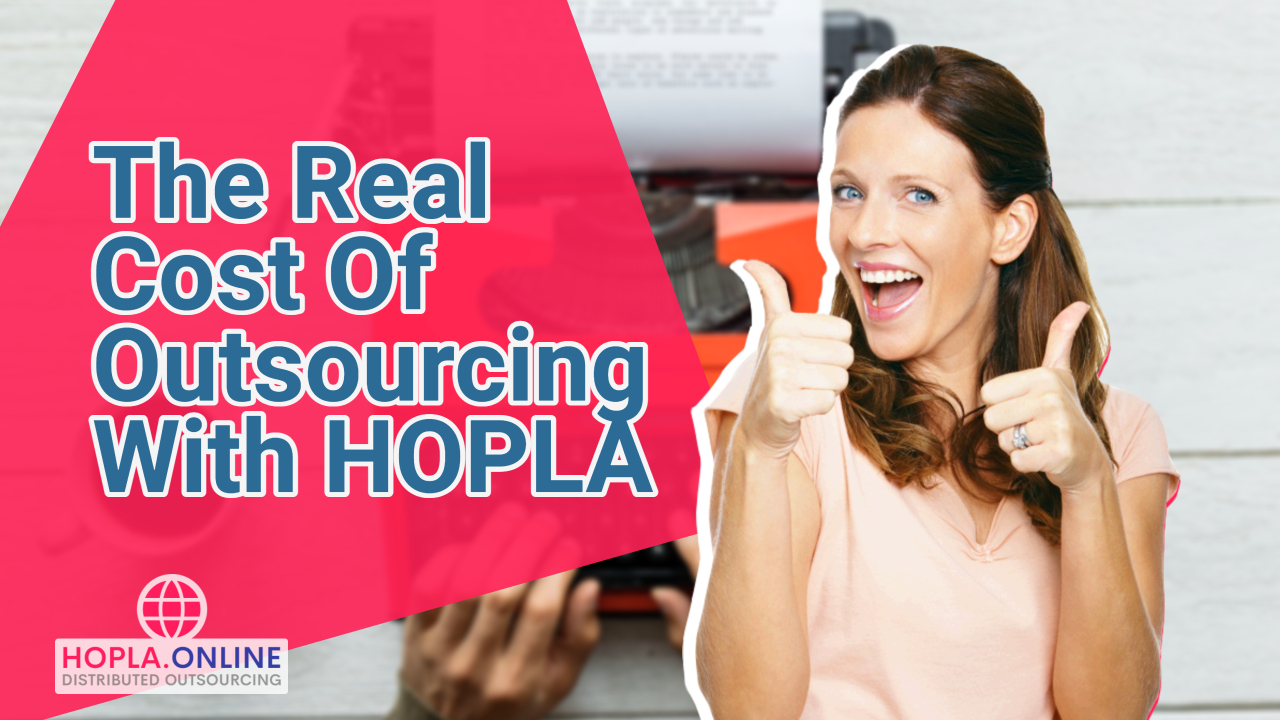 The Real Cost Of Outsourcing With HOPLA