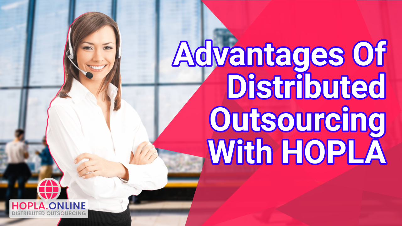 Advantages Of Distributed Outsourcing With HOPLA
