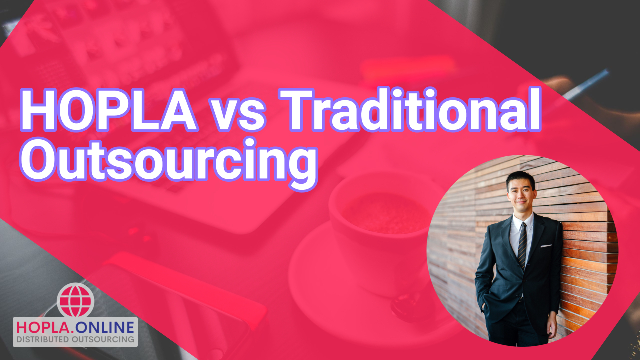 HOPLA vs Traditional Outsourcing