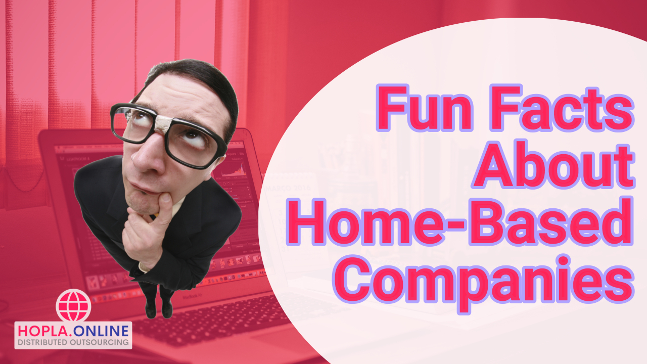 Fun Facts About Home-Based Companies