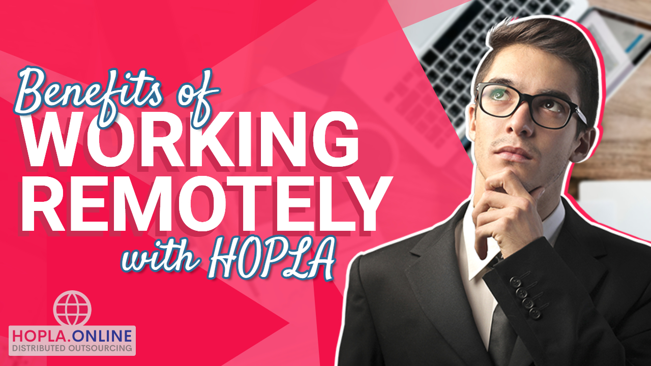 Benefits Of Working Remotely With HOPLA