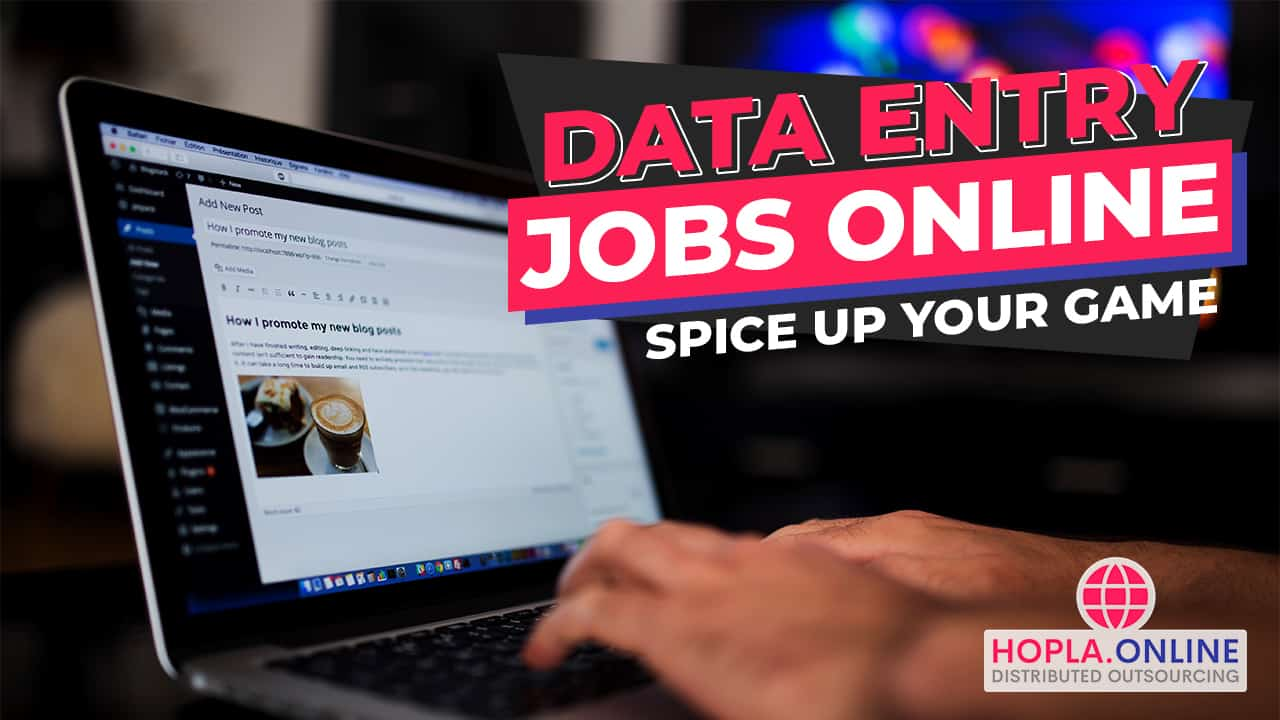 Data Entry Jobs Online: Time To Spice Up Your Game!