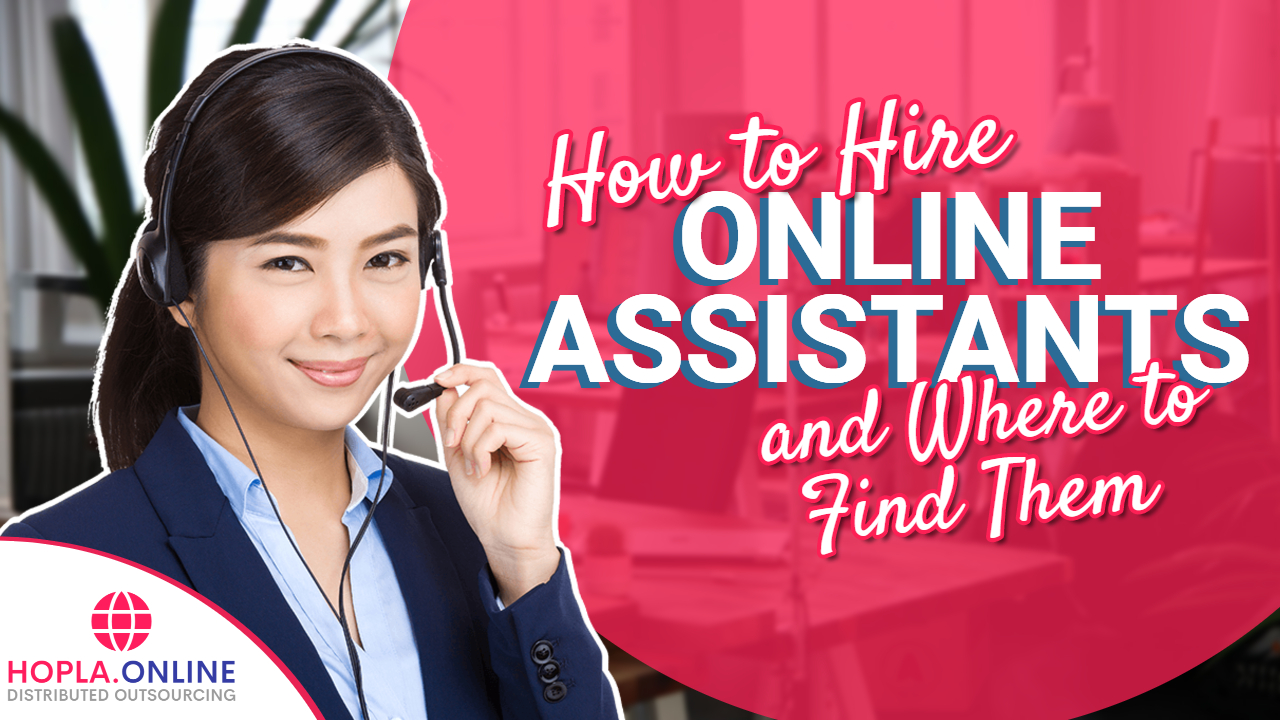 How To Hire Online Assistants And Where To Find Them