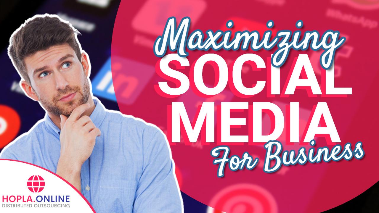 Maximizing Social Media For Business