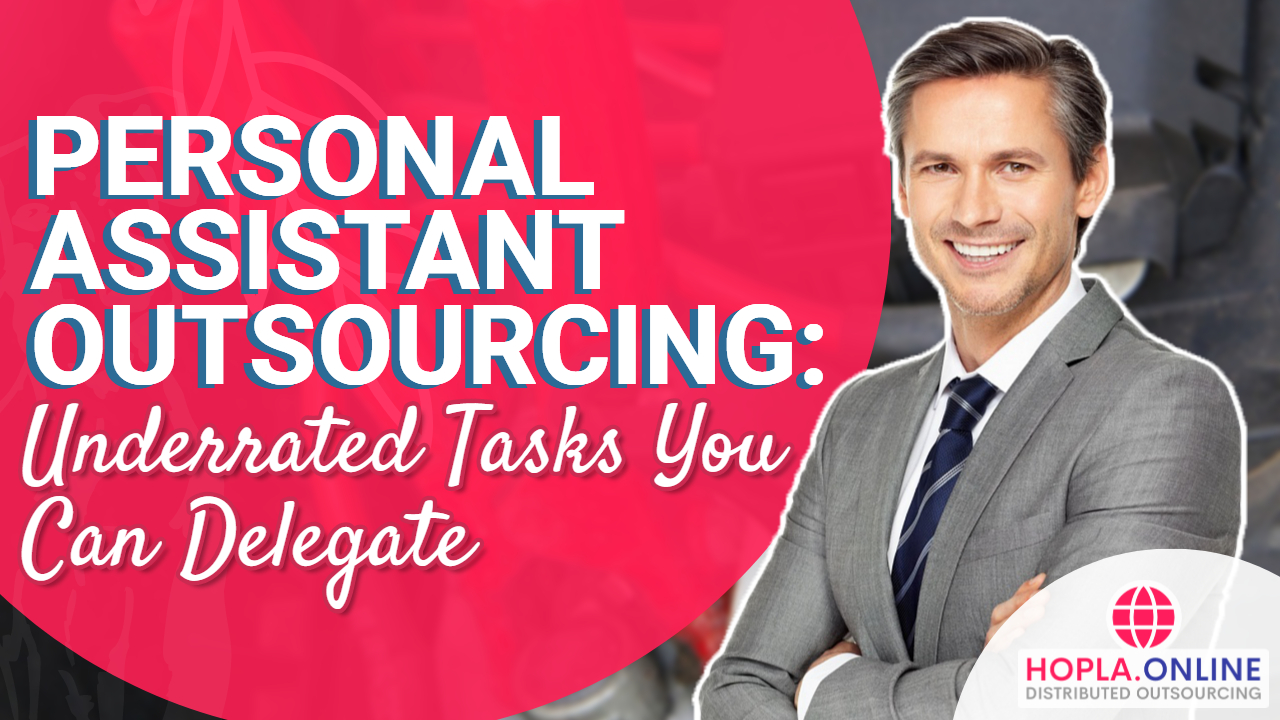 Personal Assistant Outsourcing: Underrated Tasks You Can Delegate