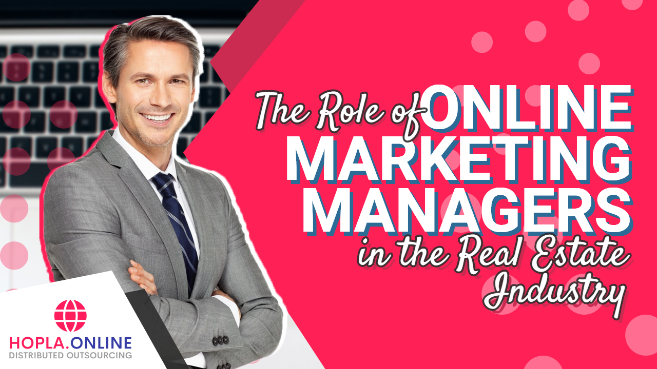 The Role Of Online Marketing Managers In The Real Estate Industry
