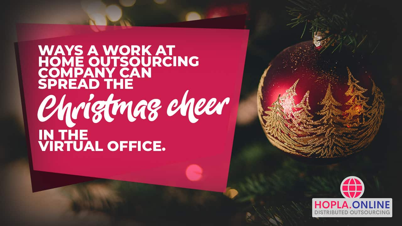 Ways A Work At Home Outsourcing Company Can Spread The Christmas Cheer In The Virtual Office