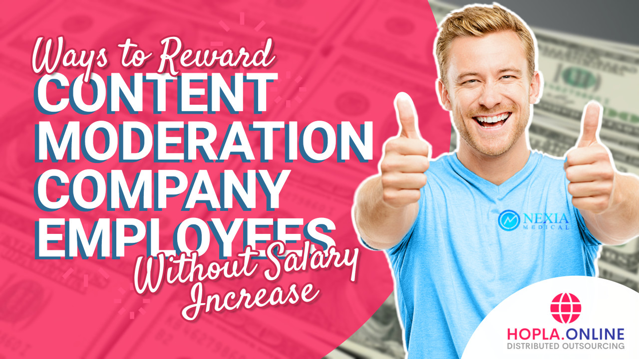 Ways To Reward Content Moderation Company Employees Without Salary Increase