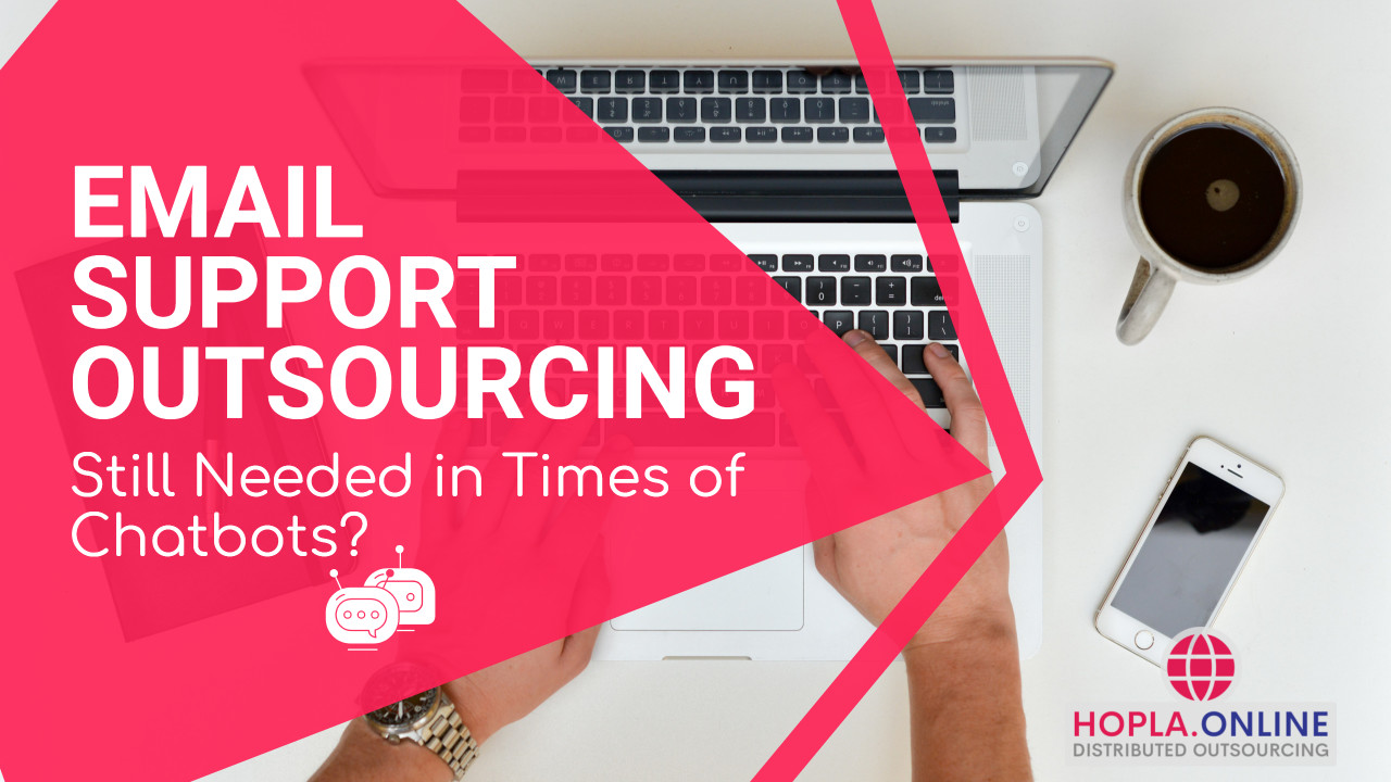 Email Support Outsourcing: Do You Still Need It In Times Of Chatbots?