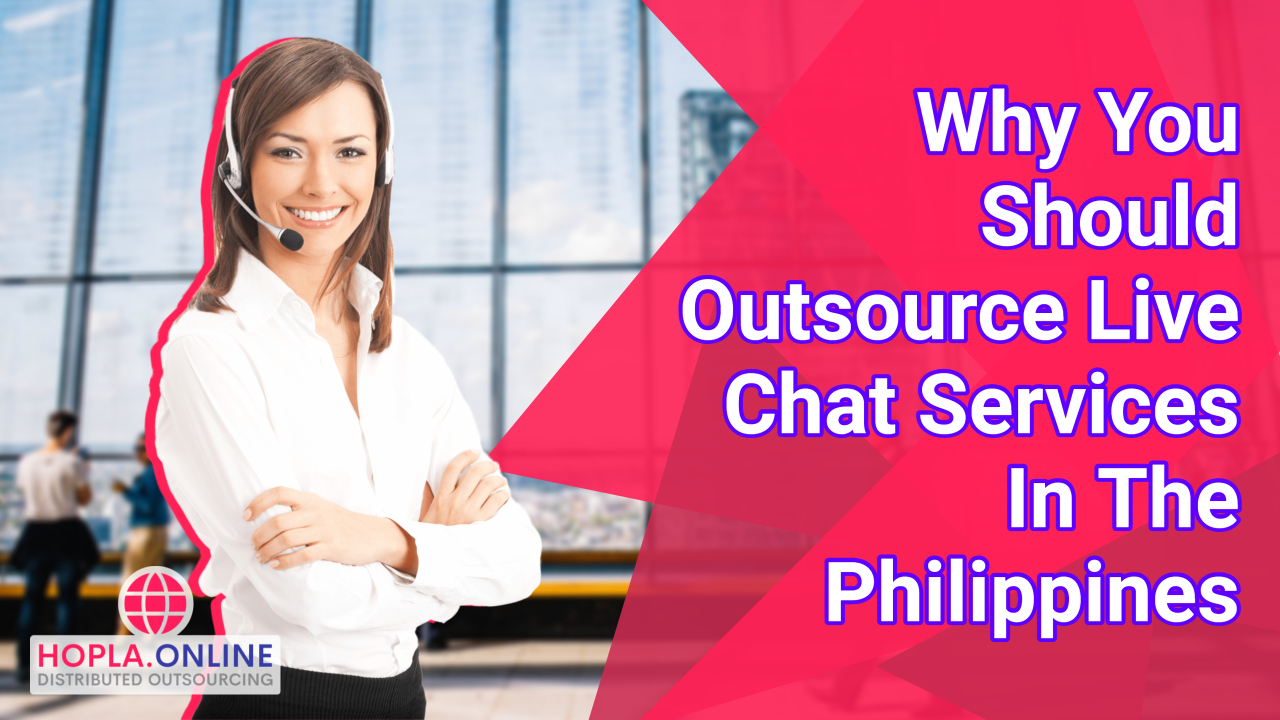 Why You Should Outsource Live Chat Services In The Philippines