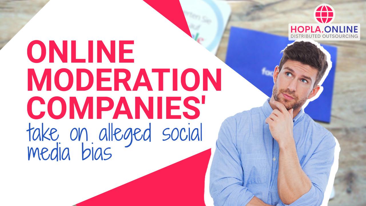 Online Moderation Companies' Take On Alleged Social Media Bias
