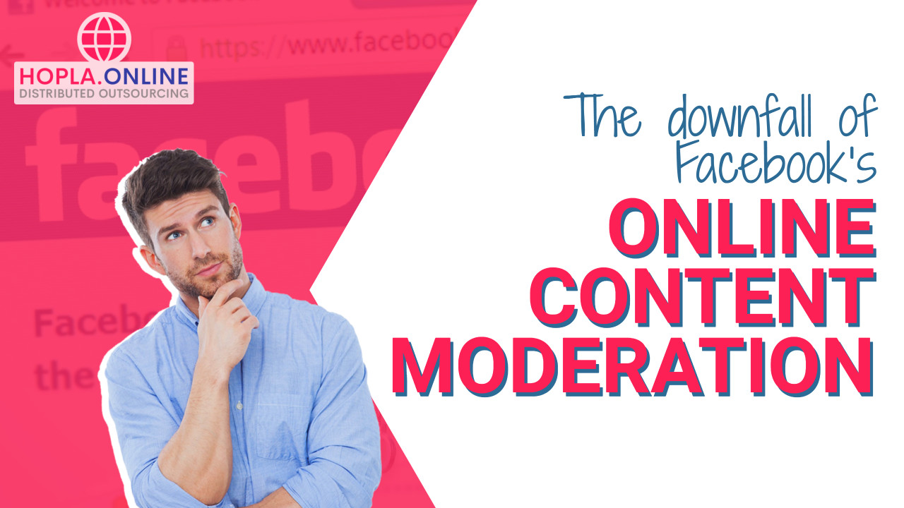 The Downfall Of Facebook's Online Content Moderation