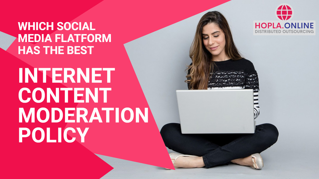 Which Social Media Site Has The Best Internet Content Moderation Policy?