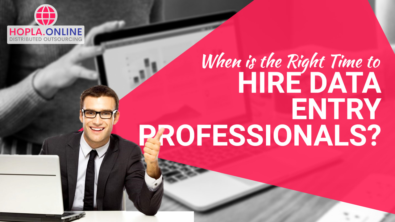 When Is It Time To Hire Data Entry Professionals