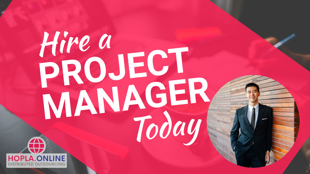 Hire A Project Manager: Today Is The Right Time