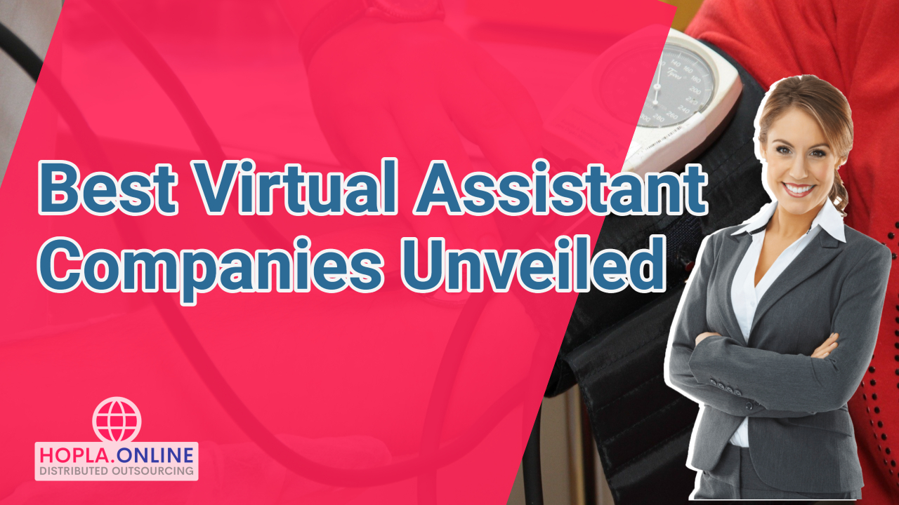Best Virtual Assistant Companies Unveiled