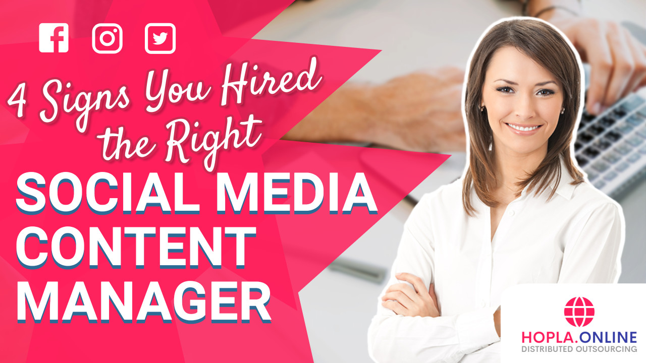 4 Signs You Hired The Right Social Media Content Manager