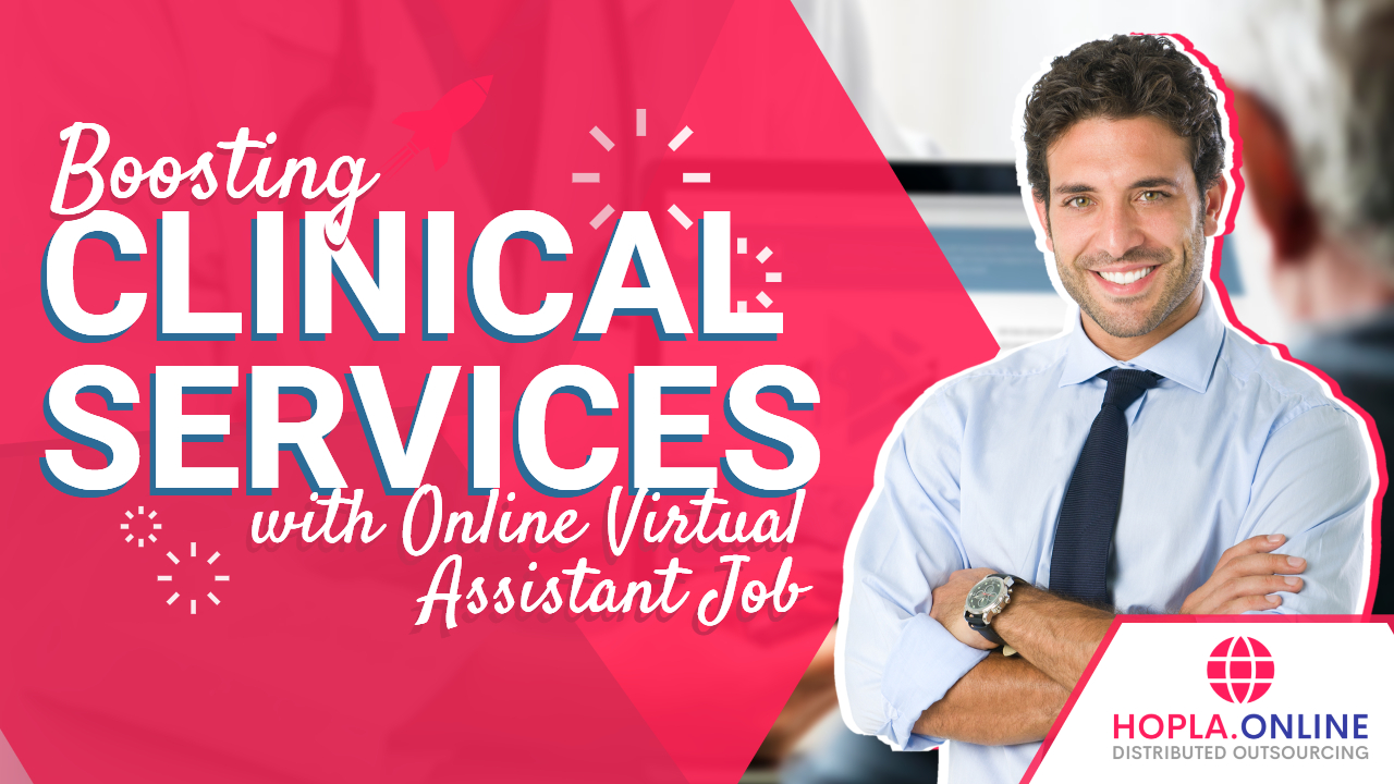Boosting Clinical Services With Online Virtual Assistant Job