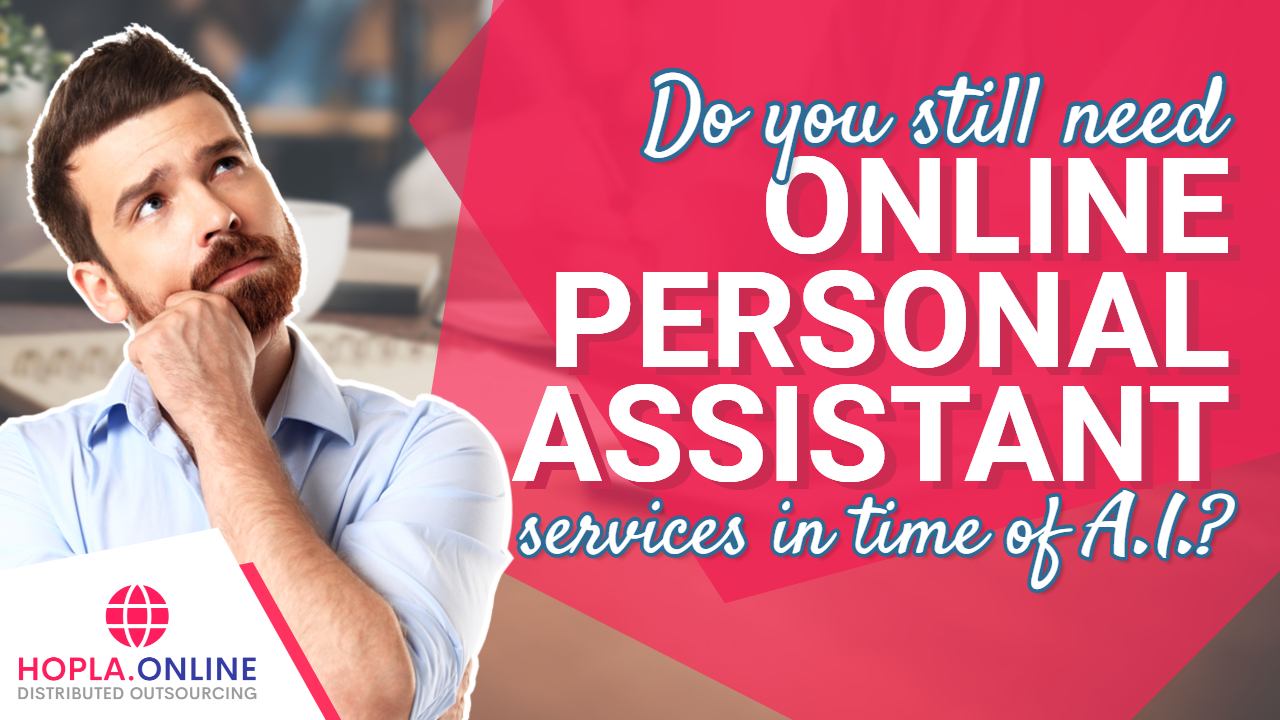 Do You Still Need Online Personal Assistant Services In Time Of AI?