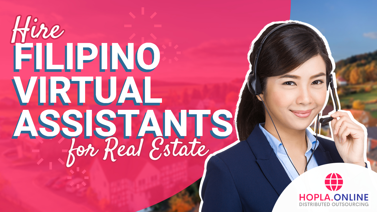 Hire Filipino Virtual Assistants For Real Estate