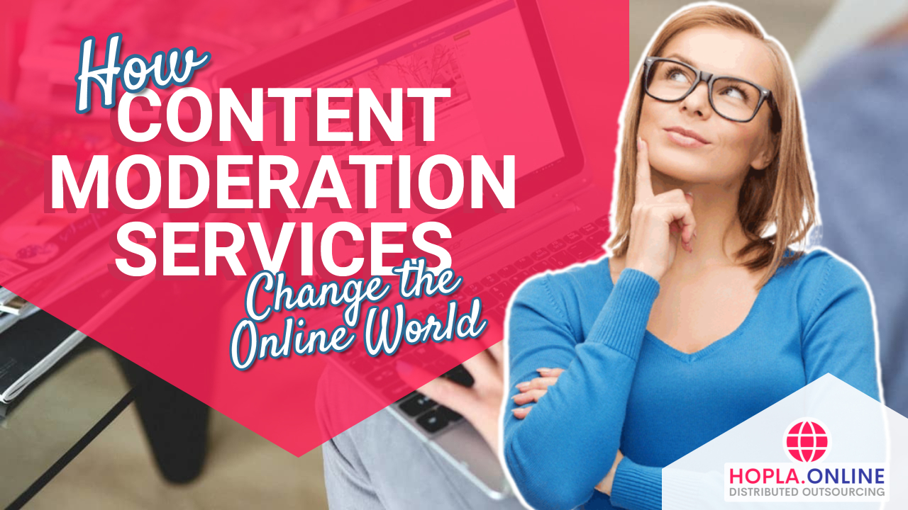 How Content Moderation Services Change The Online World
