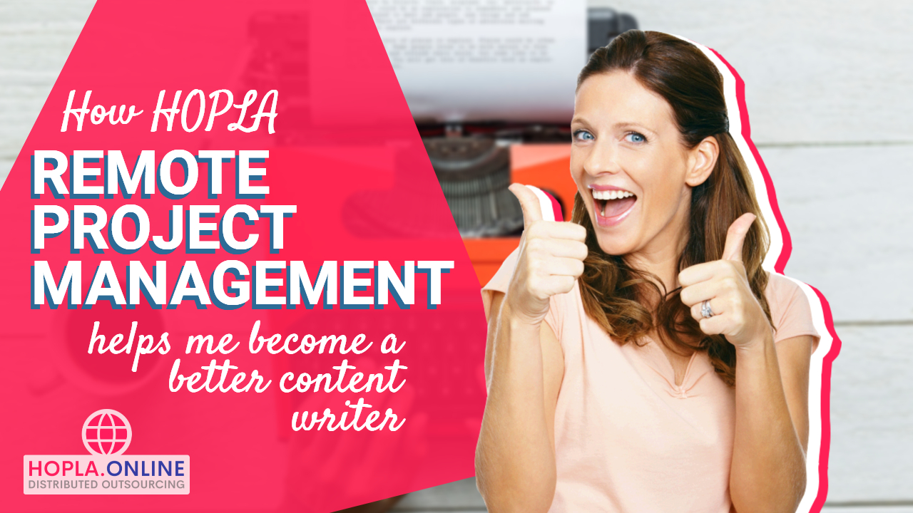 How HOPLA's Remote Project Management Helps Me Become A Better Content Writer