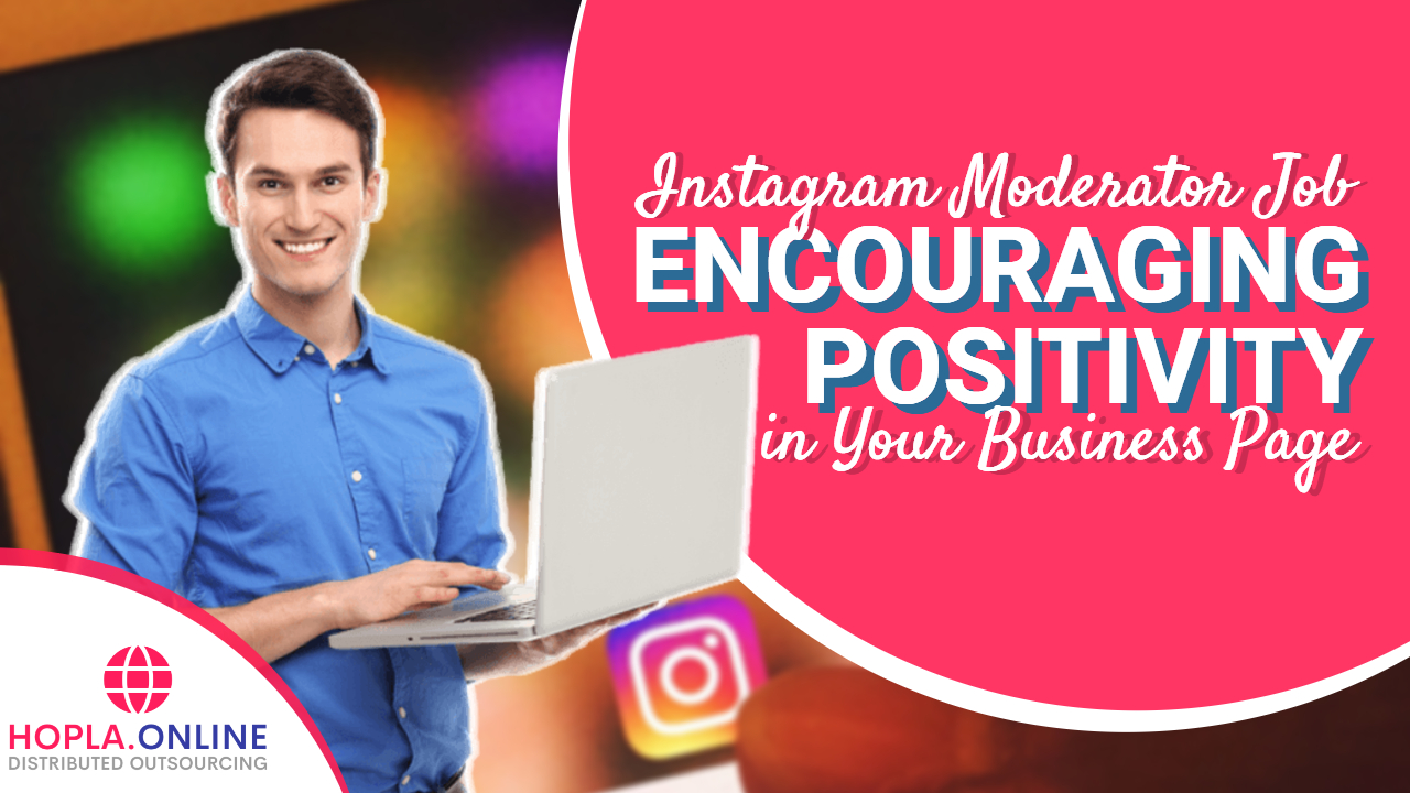 Instagram Moderator Job: Encouraging Positivity In Your Business Page