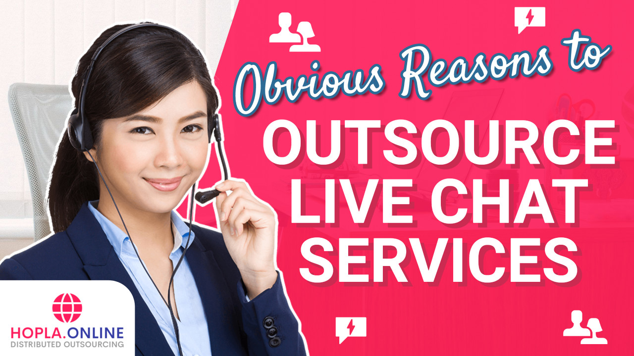 Obvious Reasons To Outsource Live Chat Services