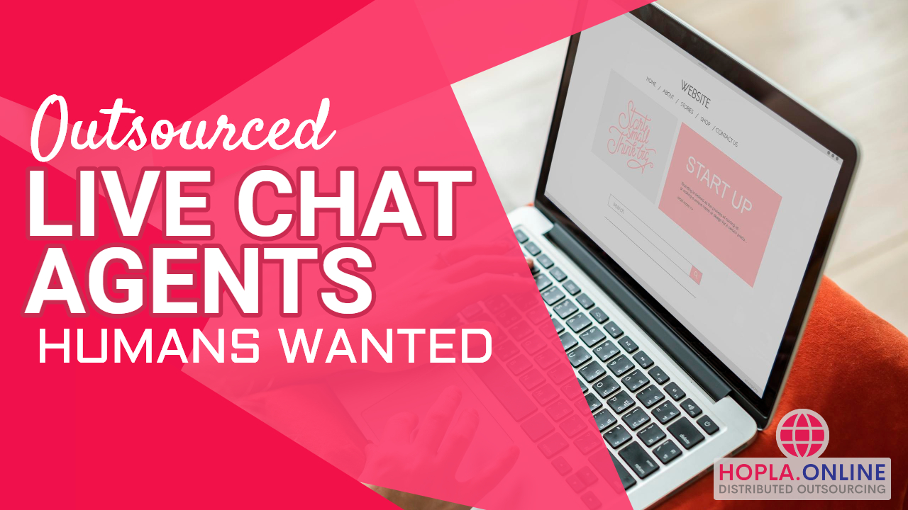 Outsourced Live Chat Agents: Humans Wanted