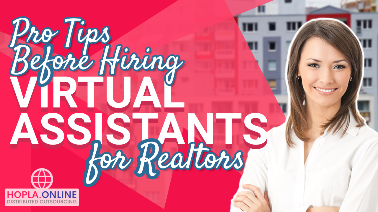 Pro Tips Before Hiring Virtual Assistants For Realtors