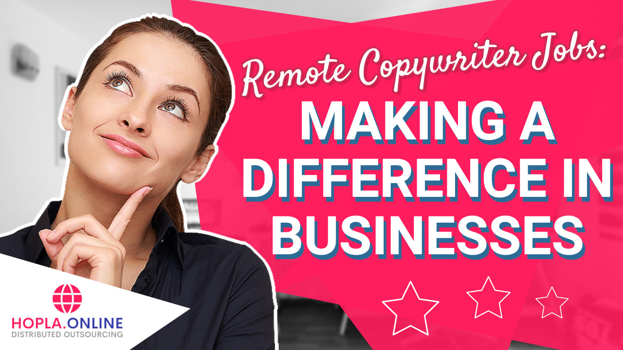 Remote Copywriter Jobs: Making A Difference In Businesses