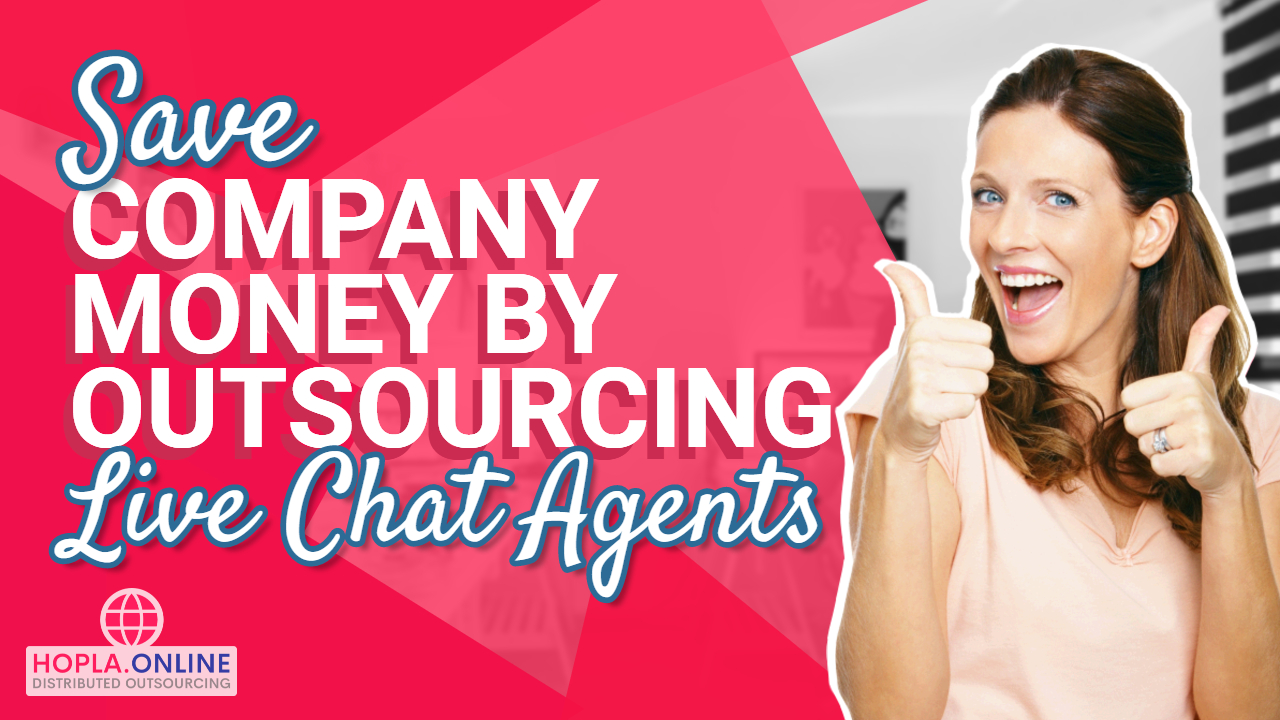 Save Company Money By Outsourcing Live Chat Agents