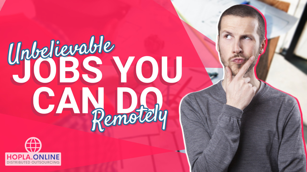 Unbelievable Jobs You Can Do Remotely