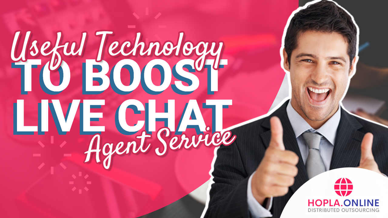 Useful Technology To Boost Live Chat Agent Service