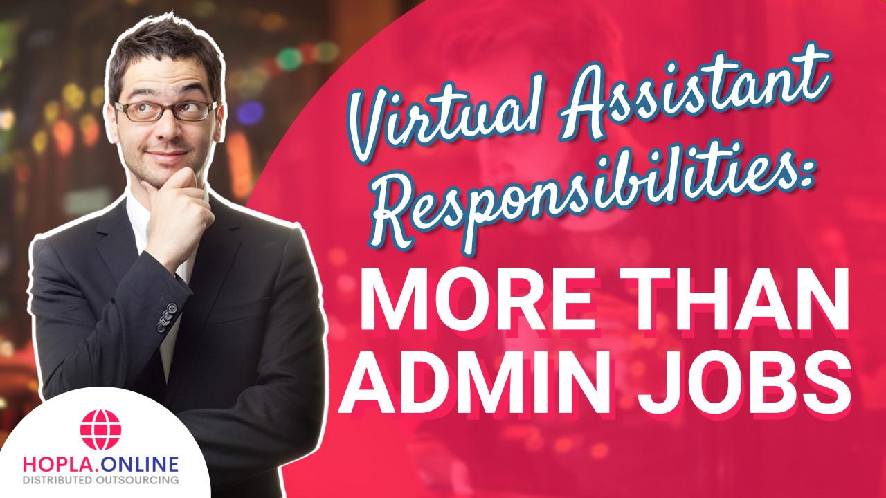 Virtual Assistant Responsibilities: More Than Admin Jobs