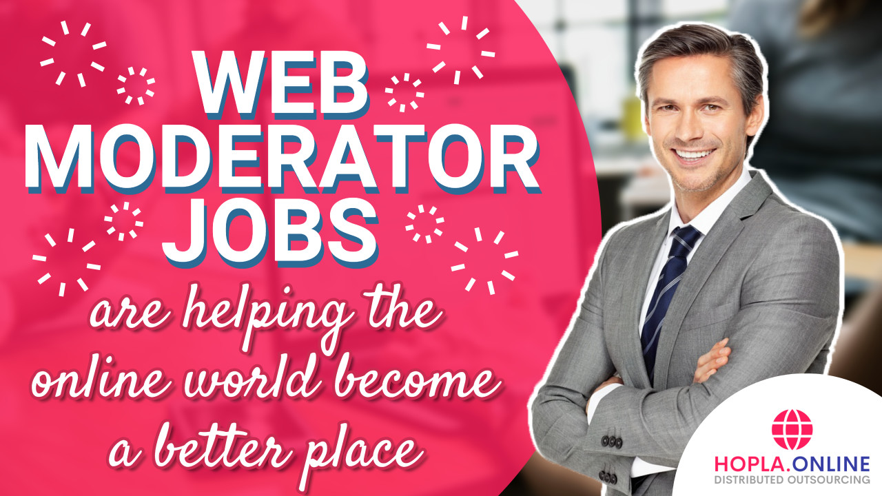 Web Moderator Jobs Are Helping The Online World Become A Better Place