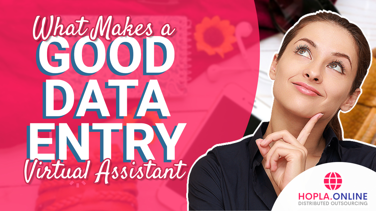 What Makes A Good Data Entry Virtual Assistant