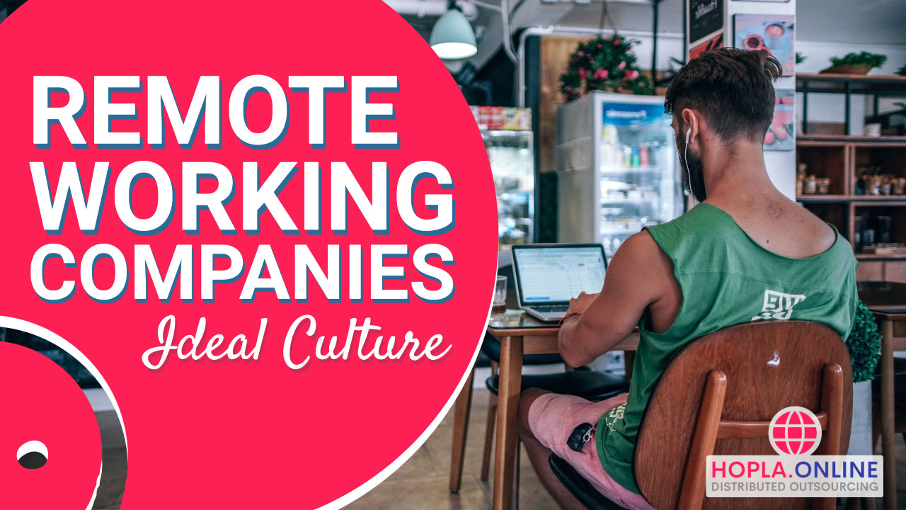 Remote Working Companies Have Ideal Culture