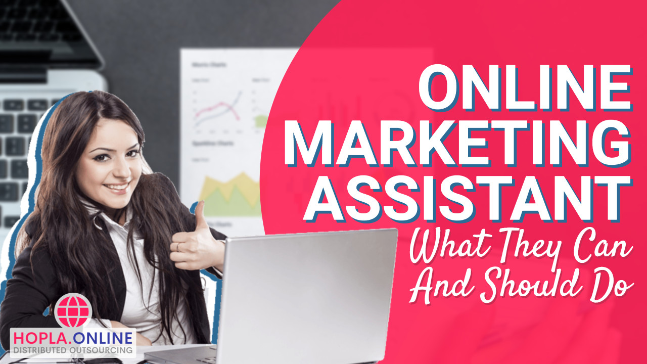 Online Marketing Assistant: What They Can And Should Do