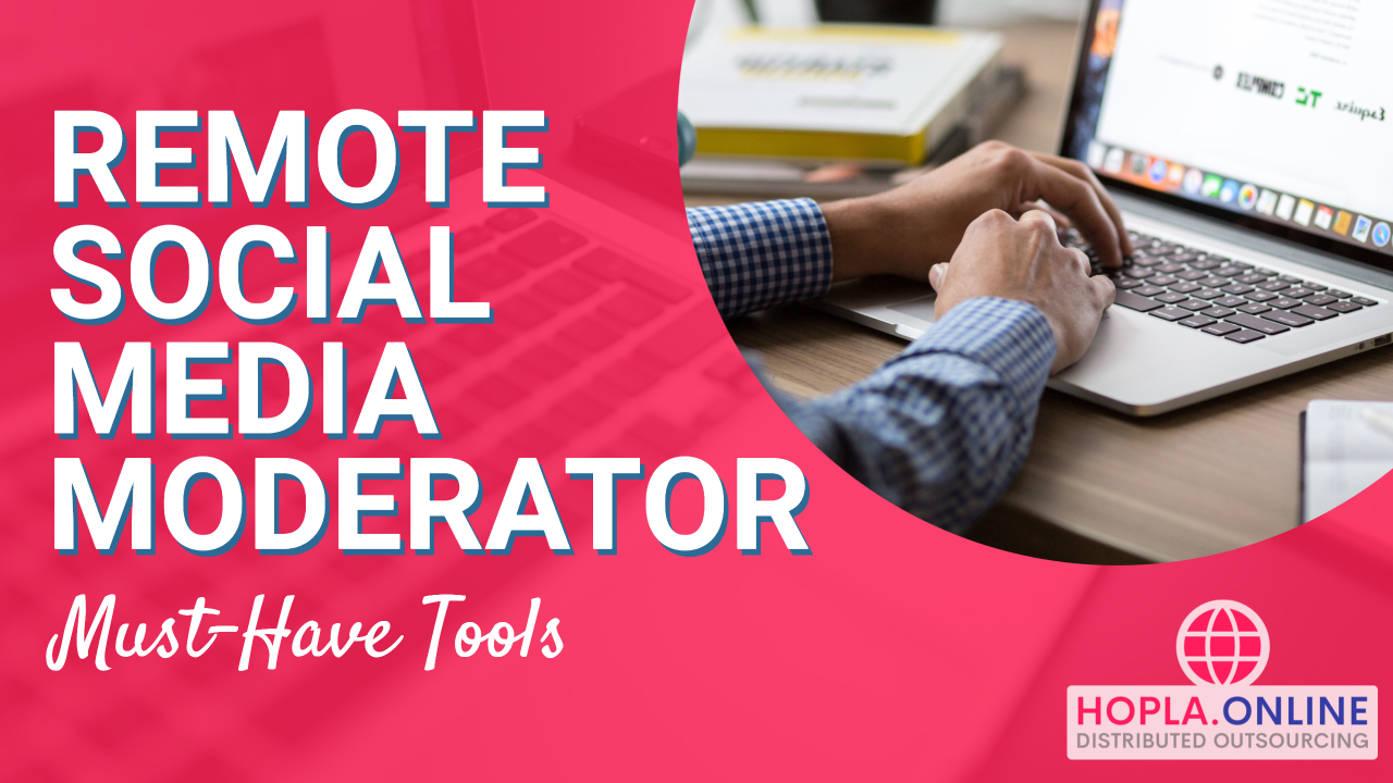 Remote Social Media Moderator Must-Have Tools