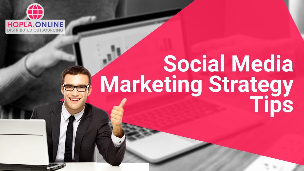 Social Media Marketing Strategy Tips
