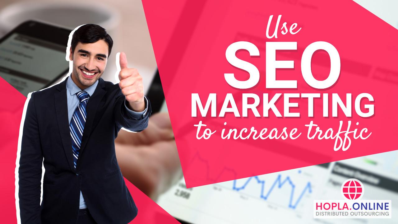 Use SEO Marketing To Increase Traffic